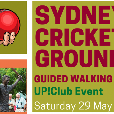 Up!Club Event – Guided Walking Tour of the SCG