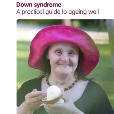 Down syndrome – A Practical Guide to Ageing Well