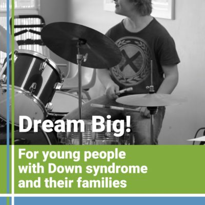 Dream Big! For young people with Down Syndrome and their families