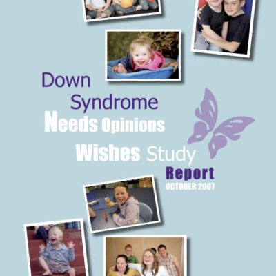 Down Syndrome Needs Options Wishes study report – 2007