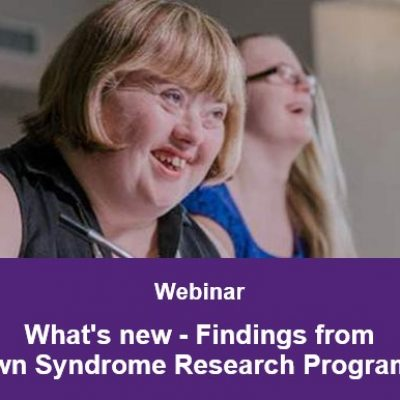 What's new – Findings from the Down Syndrome Research Program at UQ