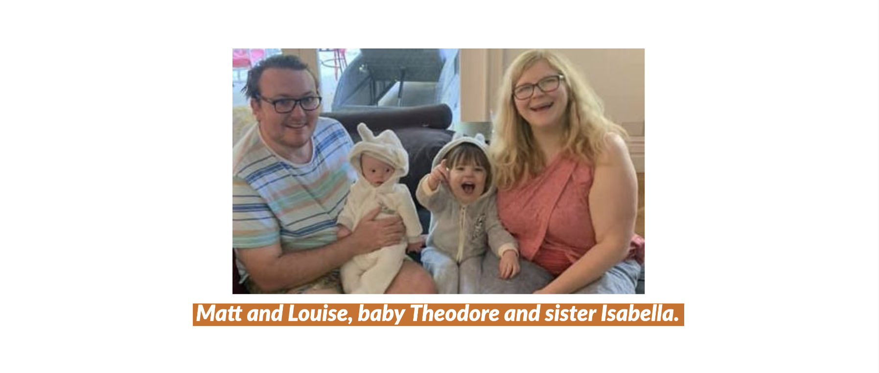 Matt and Louise, baby Theodore and sister Isabella.